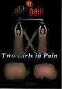 Elite Pain two Girls in Pain Sehr hart! WIEDER LIEFERBAR!