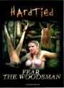Hardtied Fear The Woodsman Benutzung im Wald