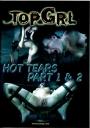 TopGRL Hot Tears Part 1 & 2