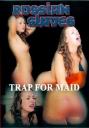 Russian Slaves Trap For Maid Dienstmädchen in der Falle