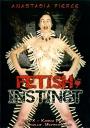 Anastasia Pierce Fetish Instinct