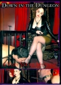 Down In The Dungeon A Very Strict Mistress u.a. MELKMASCHINE