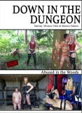 Down in the Dungeon used in the woods FEMDOM