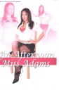 An Afternoon with Miss Adams