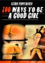 Lejas Fantasies 100 Ways To Be A Good Girl